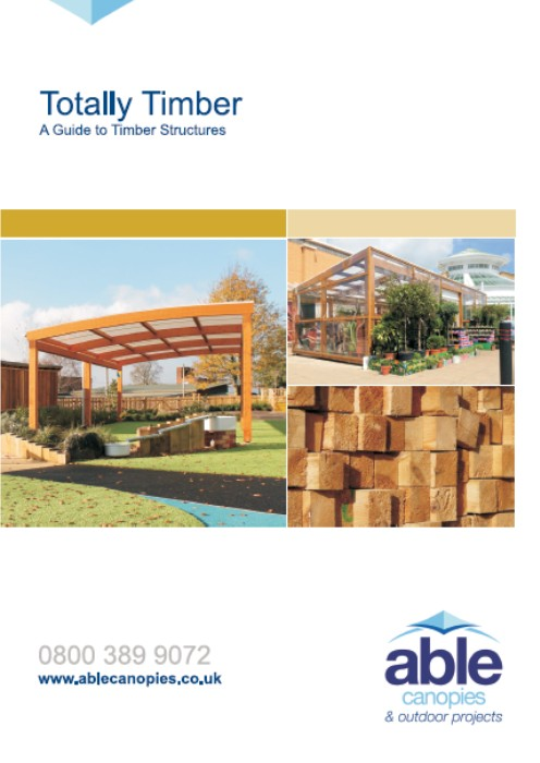 Totally Timber - A Guide to Timber Canopies & Shelters - Able Canopies Ltd.